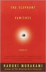 The Elephant Vanishes by Haruki Murakami, Jay Rubin (Translator), and Alfred Birnbaum (Translator).
