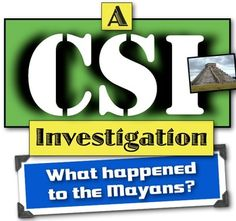 The Maya CSI Investigation: What Happened to the Once-Great Mayan Empire?