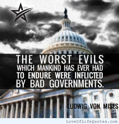 Ludwig Von Mises quote on Bad Governments - http://www.loveoflifequotes.com/uncategorized/ludwig-von-mises-quote-on-bad-governments/