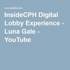 InsideCPH Digital Lobby Experience - Luna Gale - YouTube