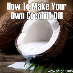 How To Make Your Own Coconut Oil!