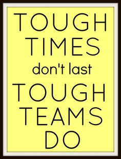 This week's motivational poster is a reminder that when times get tough, the best teams pull together and tackle the problem as a group. It can be easy to lose sight of the importance of a strong t...