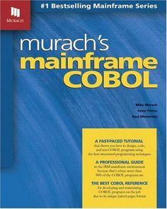 Murach's Mainframe COBOL by Mike Murach. Save 33 Off!. $39.66. Author: Mike Murach. Publication: August 2, 2004. Publisher: Mike Murach & Associates (August 2, 2004)
