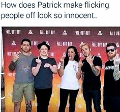 Flicking can only be innocent if it's done by a fluffy fedora man | Fall Out Boy