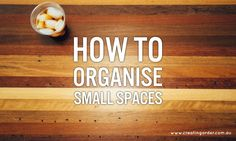 Organising Small Spaces - a teleclass for Organisers and the Homeowner alike.