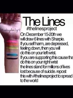 The Lines Project!! Please spread the word! #suicideawareness #selfharmawareness#the lines project to spread the word