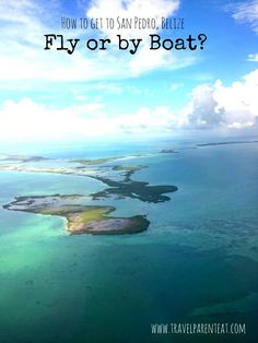 How to get to San Pedro, Belize |Travel Parent Eat