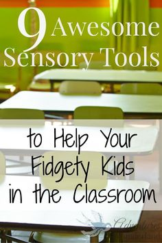 9 awesome sensory tools to help your fidget kids in the classroom #education:
