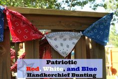 Patriotic Red, White, and Blue Handkerchief Bunting - This is an easy way to create bunting for the 4th of July.