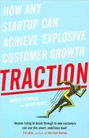 3. Traction: How Any Startup Can Achieve Explosive Customer - 19 marketing channels to test. Each channel featured also includes a case study on how an entrepreneur used that channel for growth. There's probably one or two channels that will end up making the difference, but it's the discovery process to find the one or two channels that work. Referrals built Dropbox.
