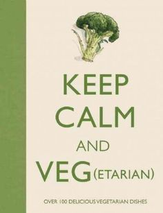 Keep Calm and Veg
