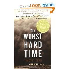 The Worst Hard Time: The Untold Story of Those Who Survived the Great American  Dust Bowl by Timothy Egan 2012