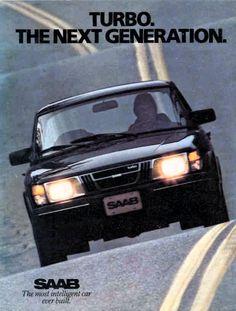 The next generation. The most intelligent cars ever built. New Sports Cars, Exotic Sports Cars, Sport Cars, Exotic Cars, Vintage Advertisements, Vintage Ads, Saab 9000 Aero, Saab Automobile, Saab Turbo