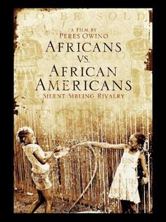 On Documentary: 'Africans VS African Americans: Silent Sibling Rivalry' Poster Black History Books, Black History Facts, Black Books, Black History Month, African American Books, Black Authors, Sibling Rivalry, Jim Crow, African American History
