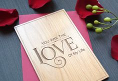 Valentine's Day Wood Card - Love of My Life - Romantic Cards – Tri~Elegance #trielegance