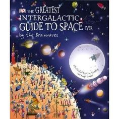Greatest Intergalactic Guide to Space Ever... By the Brainwa (Brainwaves)