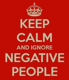Restez Calme Et Ignorez Les Personnes Négatives