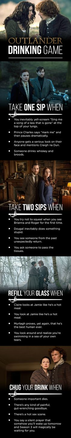 "To weather whatever emotional trauma is about to be inflicted upon us, just follow the below instructions. | Here's The ""Outlander"" Drinking Game You'll Need For The Finale"