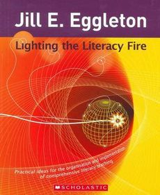 Lighting the Literacy Fire by Jill Eggleton - Books - The Nile NZ Books To Buy, Literacy, Fire, Teaching, Writing, Education, Lighting, Dream Library, Language Arts