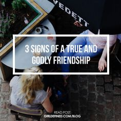 {BLOG POST} 3 Signs of a True and Godly Friendship