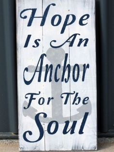 Hope Is An Anchor For The Soul Rustic Sign Pallet Sign Vintage Sign Room Decor Christian Sign Religious Shabby Chic on Etsy, $35.00 | See more about rustic signs, anchors and christian signs.