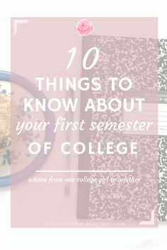What to expect from your first semester of college || 10 things to know, from one college girl to another
