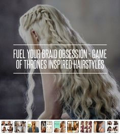Fuel Your #Braid Obsession - Game of #Thrones Inspired #Hairstyles ... #Stark
