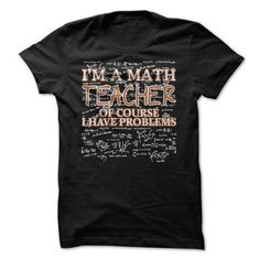 Math Teacher with Problems T Shirts, Hoodie. Shopping Online Now ==►…