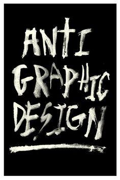 ANTI GRAPHIC DESIGN