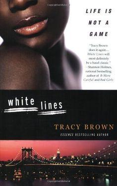 White Lines by Tracy Brown, http://www.amazon.com/dp/0312336489/ref=cm_sw_r_pi_dp_NMp-ub1RQJ4SH