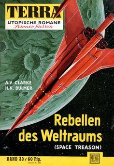 Terra SF 30 Rebellen des Weltraums SPACE TRAESON  A. V. Clarke  Henry Kenneth Bulmer  Titelbild 1. Auflage:  Karl Stephan.#