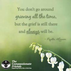 Grief. It may always be there, but life can move on with love and joy and that is the truest form of respect for loved ones lost. They smile in our hearts.