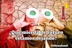 Consumimos el futuro excediéndonos en el presente. Nadie podrá esconderse tras un muro del cambio climático. Twitter, Gift, Environment Quotes, Climate Change, Future Tense