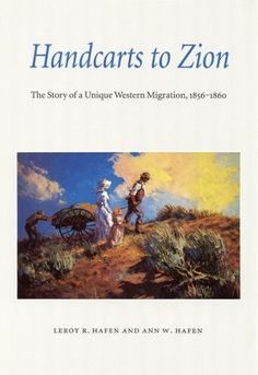 So cool -   Handcarts to Zion: The Story of a Unique Western Migration, 1856-1860 / http://mormonfavorites.com/handcarts-to-zion-the-story-of-a-unique-western-migration-1856-1860-2/