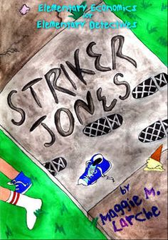 """Rec. grades 2-5 by Maggie M. Larche  These lesson plans are the companion to the book """"Striker Jones: Elementary Economics for Elementary Detectives, Second Edition."""" Concepts covered include supply/demand, barter, incentives, risk, loss, benefits, opportunity costs, prices, and more!"""
