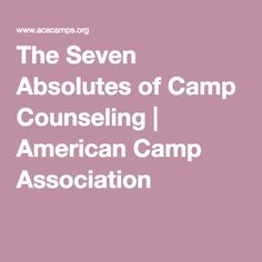 The Seven Absolutes of Camp Counseling Camp Counselor, Counseling, Camping Magazine, Camping With Teens, Youth Camp, Staff Training, Gap Year, Camping Activities, The Seven