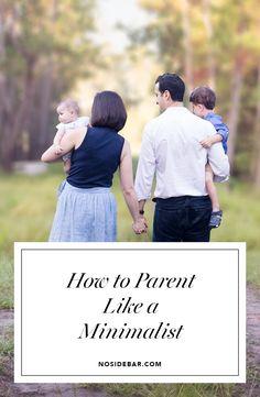 Hogyan szülõként mintha minimalista lenne