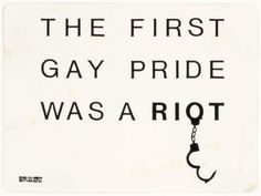 The first Gay Pride was a riot.  [click on this image to find a short clip and analysis on the success of North Carolina's Amendment One, which opponents argued writes discrimination into the state constitution by defining marriage between one man and one woman]