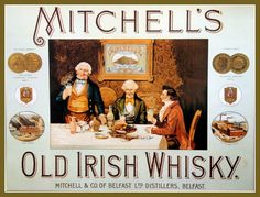 Mitchell's Old Irish Whisky Poster Irish Whiskey Brands, Fete Saint Patrick, Old Irish, The Day Will Come, Vintage Labels, Belfast, Lettering Design, Vintage Advertisements, Travel Posters