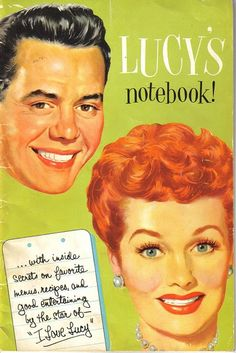 Lucy& Notebook has recipes, entertaining tips, etc. Retro Ads, Vintage Advertisements, Vintage Ads, Vintage Food, Retro Humor, Vintage Kitchen, I Love Lucy Show, Do Love, Lucille Ball