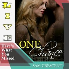 ❥❥¸.•´*¨`*• LIVE ❥¸. ´*¨`*•❥❥ One Chance  Sam Crescent  Friends, Men, and Secrets series 3  Ashley hates Jonathan with a passion. In the past he has hurt and humiliated her, and there was no way she was ever going to leave herself vulnerable to a man again. She never expected to see him again.  Now, he's her boss, and she has to keep the distance between them. She has to for her own sanity.  Jonathan's biggest regret was hurting Ashley in high school. He would do anything to win back her…