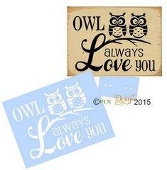 OWL ALWAYS LOVE YOU Cute Stencil