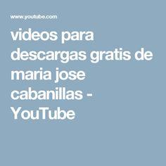 videos para descargas gratis de maria jose cabanillas - YouTube