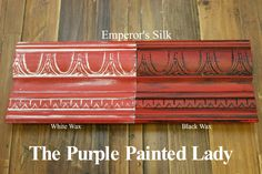 The Purple Painted Lady - Two coats of Emperor's Silk Chalk Paint® by Annie Sloan. Then- ONE coat of Clear wax over the ENTIRE board. ONE coat of White Wax on the left and ONE coat of Black Wax on the right.