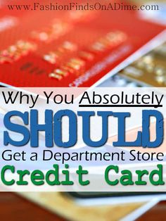 Why You Absolutely Should Get a Department Store Credit Card - Fashion Finds on a Dime