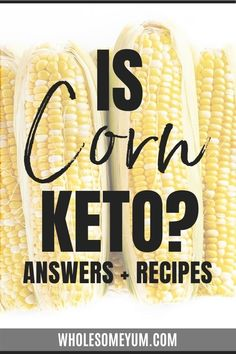 Is Corn Keto? Carbs In Corn + Substitutes - Is corn keto friendly? Learn about whether you can have corn on keto here, including carbs in corn, keto recipes with corn substitutes, and more. #wholesomeyum #corn #keto
