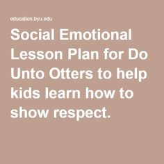 Social Emotional Lesson Plan for Do Unto Otters to help kids learn how to show respect.