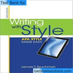 Test Bank for Writing with Style APA Style Made Easy 6th Edition by Lenore T. Szuchman download pdf, 1285077067, 978-1285077062, 9781285077062