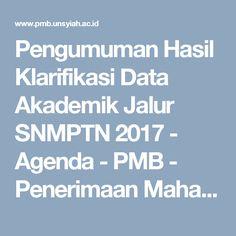 Pengumuman Hasil Klarifikasi Data Akademik Jalur SNMPTN 2017 - Agenda - PMB - Penerimaan Mahasiswa Baru