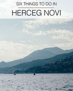 Six Things to do in Herceg Novi, Montenegro